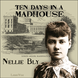 Download Ten Days in a Madhouse by Nellie Bly