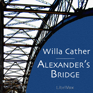 Alexander's Bridge (Version 2), Willa Sibert Cather