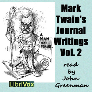 Mark Twain's Journal Writings, Volume 2, Mark Twain
