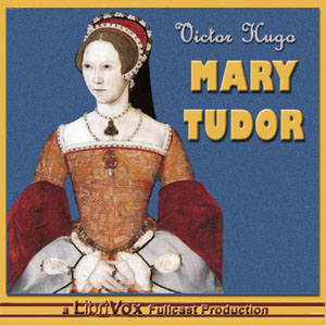 Mary Tudor, Audio book by Victor Hugo