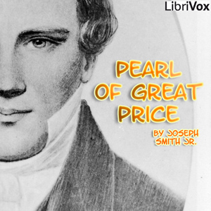 Pearl of Great Price, Joseph Smith Jr.