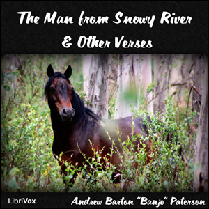 The Man from Snowy River and Other Verses, Andrew Barton Paterson