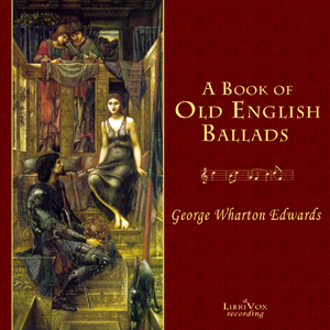 A Book of Old English Ballads, George Wharton Edwards