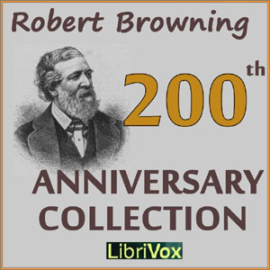 Robert Browning 200th Anniversary Collection, Robert Browning