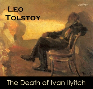 The Death of Ivan Ilyitch, Leo Tolstoy
