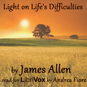 Download Light on Life's Difficulties by James Allen