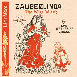 Zauberlinda, the Wise Witch, Eva Katherine Gibson