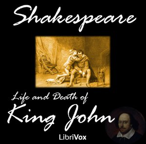 The Life and Death of King John, William Shakespeare