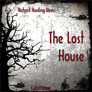 Download The Lost House by Richard Harding Davis