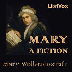 Mary: A Fiction, Mary Wollstonecraft
