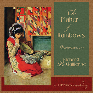 The Maker of Rainbows, William Gunion Rutherford, LibriVox Volunteers