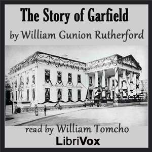 The Story of Garfield, William Gunion Rutherford
