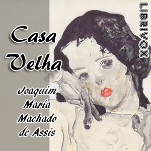 Download Casa Velha by Joaquim Maria Machado De Assis