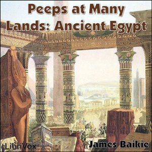Peeps at Many Lands: Ancient Egypt, James Baikie