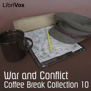 Coffee Break Collection 010 - War and Conflict, LibriVox Volunteers, Leo Tolstoy