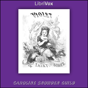 Violet: A Fairy Story, Audio book by Caroline Snowden Guild