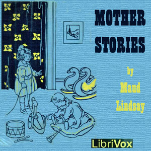 Mother Stories, Maud Lindsay