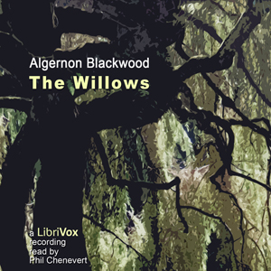 Willows (Version 2), Algernon Blackwood