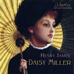Daisy Miller: A Study in Two Parts (Version 2 dramatic reading)