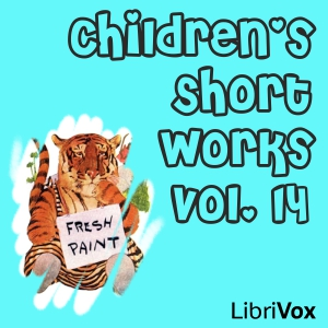 Children's Short Works, Vol. 014, Various Authors