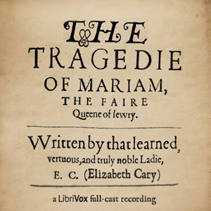 Tragedy of Mariam, Elizabeth Cary