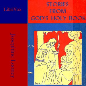 Stories From God's Holy Book, Josephine Looney