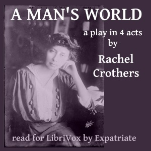 Man's World, Rachel Crothers
