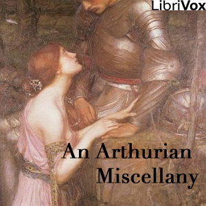 An Arthurian Miscellany, Various Authors