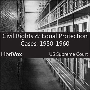 Download Civil Rights and Equal Protection Cases 1950-1960 by United States Supreme Court