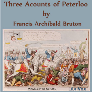 Three Accounts of Peterloo, Francis Archibald Bruton