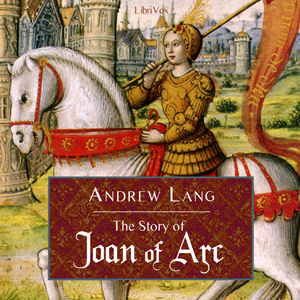 Download Story of Joan of Arc by Andrew Lang
