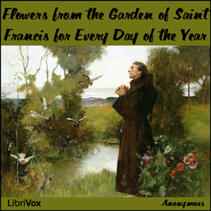 Flowers from the Garden of Saint Francis for Every Day of the Year, Saint Francis Of Assisi