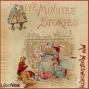 Five Minutes' Stories, Mary Louisa Molesworth