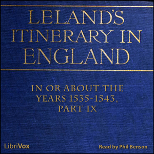 Itinerary of John Leland in or About the Years 1535-1543, John Leland