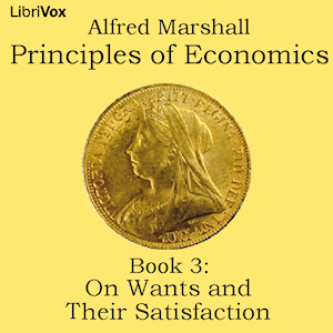 Download Principles of Economics, Book 3: On Wants and Their Satisfaction by Alfred Marshall