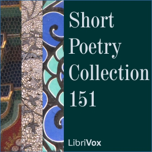 Short Poetry Collection 151, Various Authors