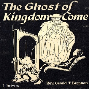 Download Ghost of Kingdom Come by Rev. Gerald T. Brennan