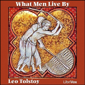 What Men Live By and Other Tales (Version 2), Leo Tolstoy