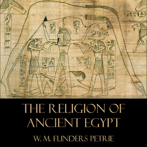 Download Religion of Ancient Egypt by William Matthew Flinders Petrie