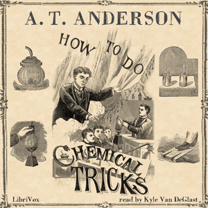 How to Do Chemical Tricks, A. T. Anderson