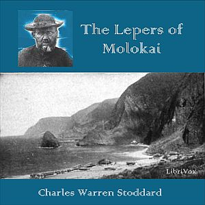 Lepers of Molokai, Charles Warren Stoddard
