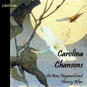Carolina Chansons: Legends of the Low Country, Dubose Heyward