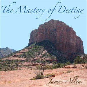 Mastery of Destiny, James Allen