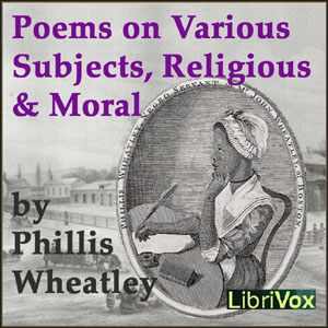 Poems on Various Subjects, Religious and Moral, Phillis Wheatley