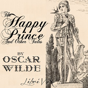 Happy Prince and Other Tales (Version 3), Oscar Wilde