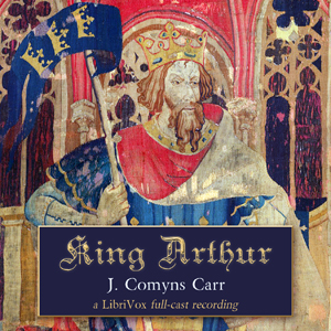 Download King Arthur by Joseph Comyns Carr
