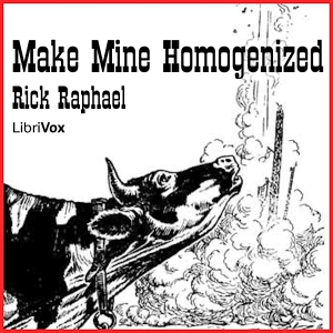 Make Mine Homogenized, Rick Raphael