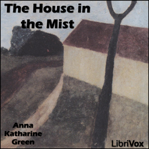 House in the Mist, Anna Katharine Green
