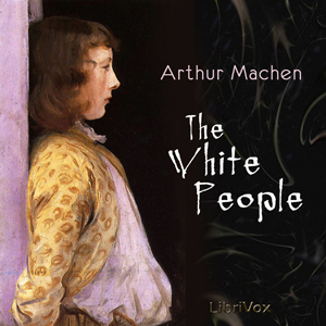 White People, Arthur Machen