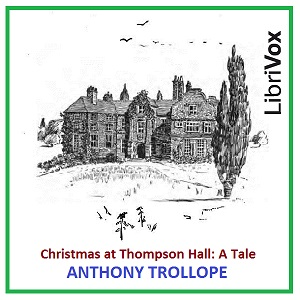 Christmas at Thompson Hall, Anthony Trollope